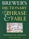Brewers Dictionary of Phrase and Fable - Ebenezer Cobham Brewer, Adrian Room