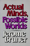 Actual Minds, Possible Worlds (The Jerusalem-Harvard Lectures) - Jerome S. Bruner