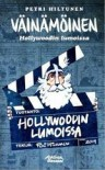 Väinämöinen : Hollywoodin lumoissa - Petri Hiltunen, Petri Hiltunen