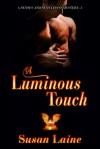 A Luminous Touch - Susan Laine
