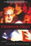Crimson Orgy - Austin Williams