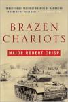 Brazen Chariots - Robert Crisp