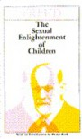 The Sexual Enlightenment of Children - Sigmund Freud, Philip Rieff, E.B.M. Herford, Douglas Bryan, James Strachey, E. Colburn Mayne