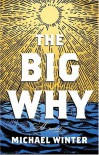 The Big Why - Michael Winter
