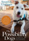 The Possibility Dogs: What a Handful of ''Unadoptables'' Taught Me About Service, Hope, and Healing (Audiocd) - Susannah Charleson
