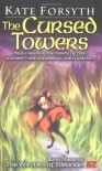 The Cursed Towers - Kate Forsyth