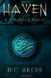 Haven: A Stranger Magic - D. C. Akers