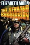 The Serrano Succession HC (Serrano/Suiza Series) - Elizabeth Moon