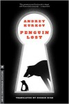 Penguin Lost - Andrey Kurkov,  George Bird (Translator)