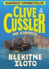 Błekitne Złoto - Clive Cussler, Paul Kemprecos