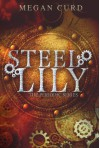 Steel Lily (The Periodic Series) - Megan Curd