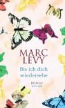 Bis ich dich wiedersehe - Marc Levy