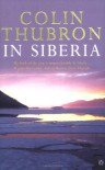 In Siberia - Colin Thubron