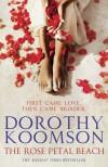 The Rose Petal Beach by Koomson, Dorothy (2013) Paperback - Dorothy Koomson
