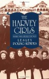 The Harvey Girls: Women Who Opened the West - Lesley Poling-Kempes