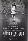 El hogar de Miss Peregrine para niños peculiares - Ransom Riggs