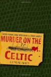 Murder on the Celtic - Conrad Allen