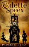 Odette Speex: Time Traitors Book 1 - Padgett Lively
