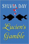Lucien's Gamble (A Novella from Bad Boys Ahoy!) - Sylvia Day