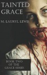 Tainted Grace (The Grace Series) (Volume 2) - M. Lauryl Lewis