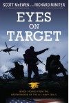 Eyes on Target: Inside Stories from the Brotherhood of the U.S. Navy SEALs - Scott McEwen, Richard Miniter