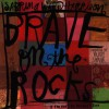 Brave on the Rocks: If You Don't Go, You Don't See - Sabrina Ward Harrison, Hilary Swank