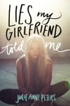 Lies My Girlfriend Told Me - Julie Anne Peters