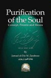 Purification of the Soul: Concept, Process and Means - Jamaal al-Din M. Zarabozo