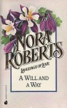 A Will and A Way (Language of Love, #34) - Nora Roberts