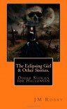 The Eclipsing Girl and Other Stories. - J.M. Robby