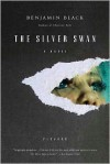 The Silver Swan (Quirke Series #2) - Benjamin Black