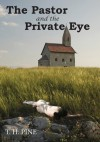 The Pastor and the Private Eye - T. H. Pine