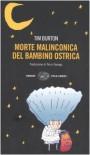Morte malinconica del bambino ostrica - Tim Burton, Nico Orengo