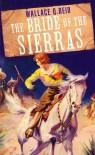 The Bride Of The Sierras  - Wallace P. Reid