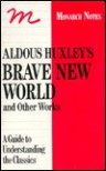 Aldous Huxley's Brave New World: And Point Counter Point, After Many a Summerdies the Swan, Eyeless in Gaza - Paul Gannon