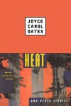 Heat and Other Stories - Joyce Carol Oates