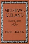 Medieval Iceland: Society, Sagas, and Power - Jesse L. Byock