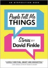 People Tell Me Things - David Finkle
