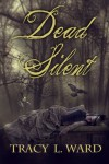 Dead Silent (A Peter Ainsley mystery) - Mrs. Tracy L. Ward