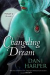 Changeling Dream - Dani Harper