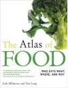 The Atlas of FOOD  Who Eats What, Where and Why - Erik Millstone;Tim Lang