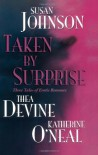 Taken By Surprise - Susan Johnson, Thea Devine, Katherine O'Neal
