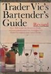 Trader Vic's Bartender's Guide, Revised - Victor Jules Bergeron, Helen Ann deWerd, Shirley Sarvis