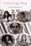 Listening Now - Anjana Appachana
