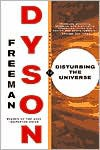 Disturbing the Universe - Freeman John Dyson