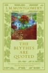 The Blythes Are Quoted - Benjamin Lefebvre, Elizabeth Rollins Epperly, L.M. Montgomery