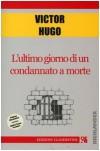 L'ultimo giorno di un condannato a morte - Victor Hugo