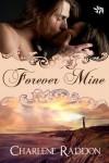 Forever Mine - Charlene Raddon
