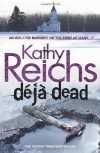 Deja Dead (Temperance Brennan 1) by Reichs. Kathy ( 2011 ) Paperback - Reichs. Kathy