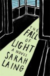 The Fall of Light - Sarah Laing